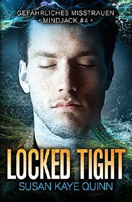 Locked Tight – Gefährliches Misstrauen (Mindjack #4) (Mindjack in German)