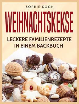 Weihnachtskekse Buch.Weihnachtskekse Leckere Familienrezepte In Einem Backbuch Von