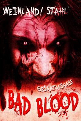 BAD BLOOD - Die Saga vom Ende der Zeiten - Gesamtausgabe (3432 Buchseiten)