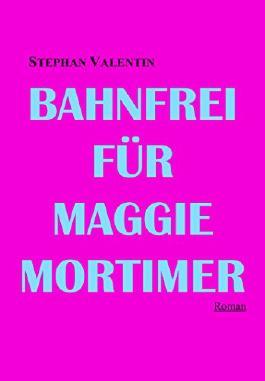 BAHNFREI FÜR MAGGIE MORTIMER