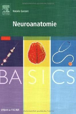 BASICS Neuroanatomie von Garzorz. Natalie (2008) Taschenbuch