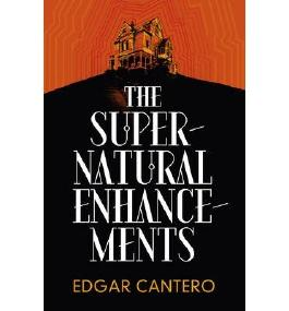 BY Cantero, Edgar ( Author ) [ THE SUPERNATURAL ENHANCEMENTS ] Aug-2014 [ Hardcover ]