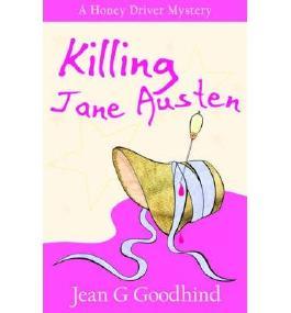 BY Goodhind, Jean G ( Author ) [ KILLING JANE AUSTEN (HONEY DRIVER MYSTERIES (PAPERBACK) #4) ] Jun-2014 [ Paperback ]