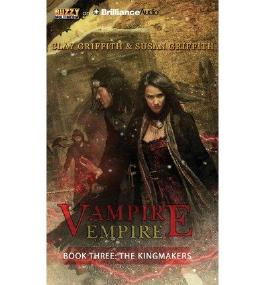 BY Griffith, Clay ( Author ) [ THE KINGMAKERS (VAMPIRE EMPIRE #03) ] Apr-2014 [ MP3 CD ]