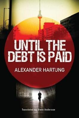 BY Hartung, Alexander ( Author ) [ UNTIL THE DEBT IS PAID - STREET SMART ] Nov-2014 [ Paperback ]