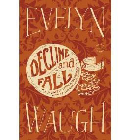 BY Waugh, Evelyn ( Author ) [ DECLINE AND FALL - ] Dec-2012 [ Hardcover ]