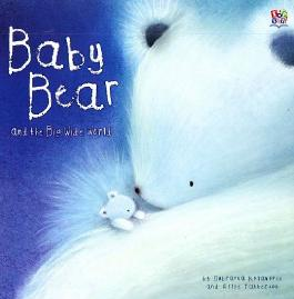 Baby Bear and the Big Wide World by Dubravka Kolanovic & Ellie Patterson