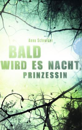 Bald wird es Nacht, Prinzessin (Anna Schneider)