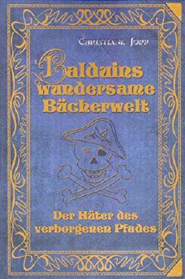 Balduins wundersame Bücherwelt - Der Hüter des verborgenen Pfades