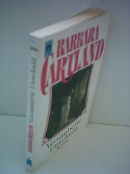 Barbara Cartland: Verzauberte Unschuld