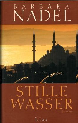 Barbara Nadel - STILLE WASSER. Kriminalroman. Aus dem Englischen von Franca Fritz und Heinrich Koop.