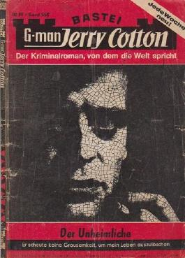 Bastei-G-man Jerry Cotton. Bd. 550. Der Unheimliche