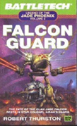 Battletech: Falcon Guard (Legend of the Jade Phoenix, Bk. 3)