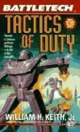 Battletech 19: Tactics of Duty by Keith, William H. (1995) Mass Market Paperback