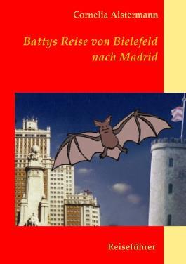 Battys Reise von Bielefeld nach Madrid