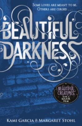Beautiful Darkness (Book 2) (Beautiful Creatures)
