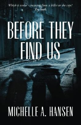 Before They Find Us