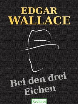 Bei den drei Eichen: Ein Edgar-Wallace-Krimi