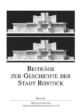 Beiträge zur Geschichte der Stadt Rostock. Bd.31