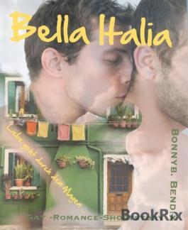 Bella Italia...: Liebe geht durch den Magen!