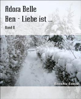 Ben - Liebe ist ...: Band II