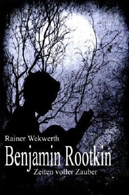 Benjamin Rootkin - Zeiten voller Zauber, eine Weihnachtsgeschichte