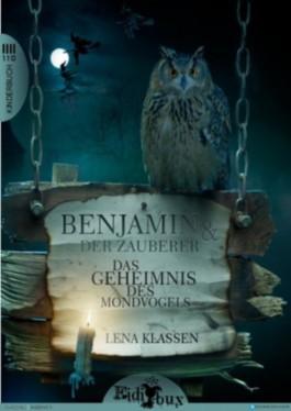 Benjamin und der Zauberer - Das Geheimnis des Mondvogels