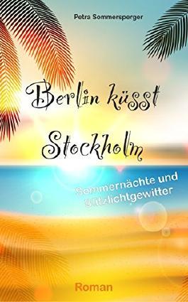 Berlin küsst Stockholm: Sommernächte und Blitzlichtgewitter