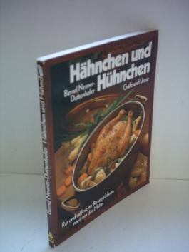 Bernd Neuner-Duttenhofer: Hähnchen und Hühnchen - Rat und raffinierte Rezept-Ideen rund um das Huhn