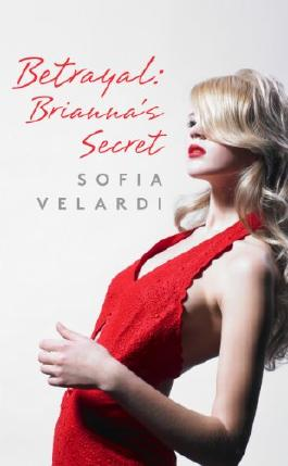 Betrayal: Brianna's Secret (The Betrayal Series)