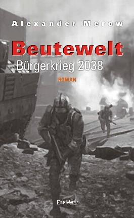 Beutewelt V. Bürgerkrieg 2038