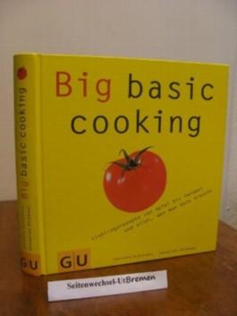 Big basic cooking . Lieblingsrezepte von Apfel bis Zwiebel und alles , was man dazu braucht .