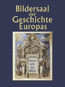 Bildersaal der Geschichte Europas