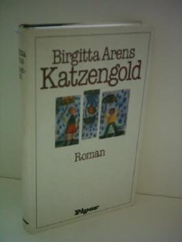 Birgitta Arens: Katzengold