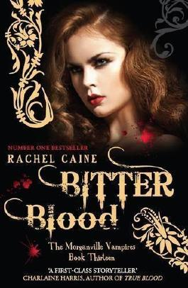 Bitter Blood (Morganville Vampires, Book 13)
