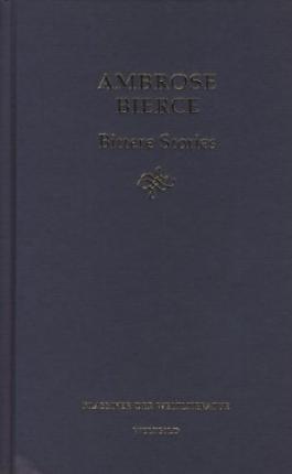 Bittere Stories. Ambrose Bierce. Aus dem Amerikan. von Werner Beyer ..., Klassiker der Weltliteratur