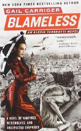 Blameless (The Parasol Protectorate) by Carriger, Gail (2010) Mass Market Paperback