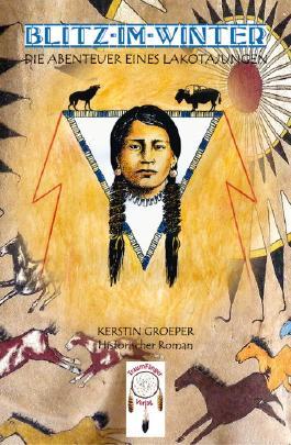 Blitz im Winter - Die Abenteuer eines Lakota-Jungen