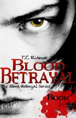 Blood Betrayal (The Blood Betrayal Series, Book 1)