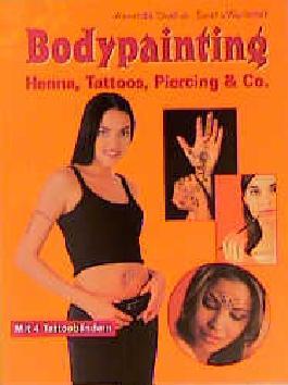 Bodypainting. Henna, Tattoos, Piercing u. Co