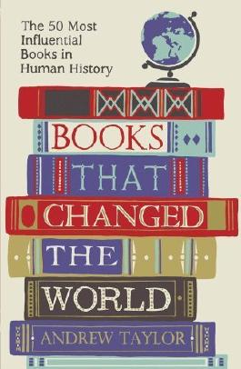 Books that Changed the World: The 50 Most Influential Books in Human History by Taylor, Andrew (2014) Paperback