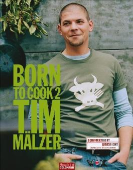 Born to Cook II von Mälzer. Tim (2005) Gebundene Ausgabe