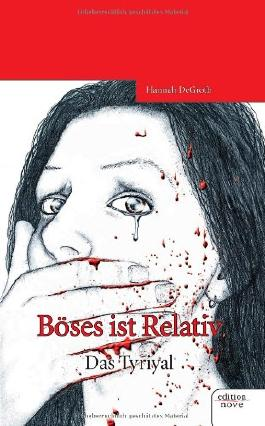 Böses ist Relativ - Das Tyriyal - Band 1