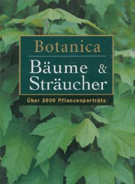 Botanica: Bäume und Sträucher. Über 2000 Pflanzenportraits