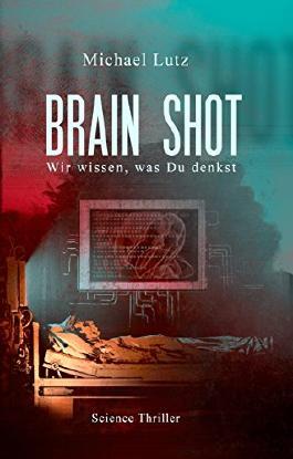 Brain shot - Wir wissen, was Du denkst