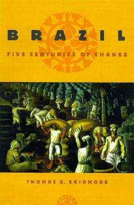Brazil: Five Centuries of Change (Latin American History)