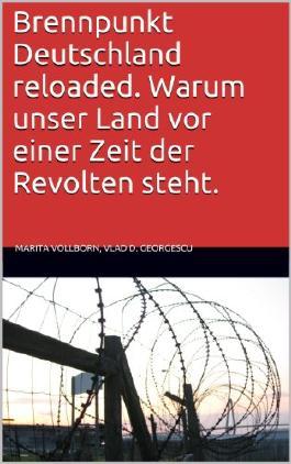 Brennpunkt Deutschland reloaded. Warum unser Land vor einer Zeit der Revolten steht.
