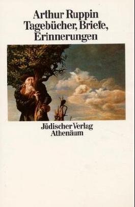 Briefe, Tagebücher, Erinnerungen / Arthur Ruppin ; Herausgegeben Von Schlomo Krolik ; Mit Einem Nachwort Von Alex Bein
