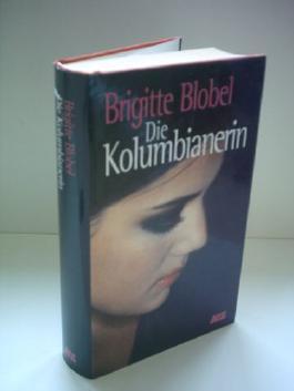Brigitte Blobel: Die Kolumbianierin