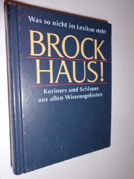 Brockhaus! - Was so nicht im Lexikon steht - Kurioses und Schlaues aus allen Wissensgebieten.